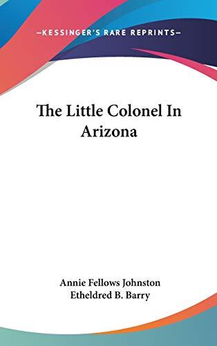 9780548546611: The Little Colonel In Arizona