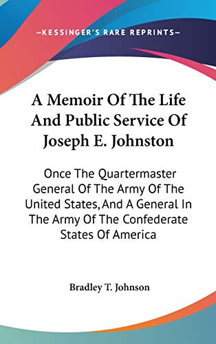 9780548553084: A Memoir Of The Life And Public Service Of Joseph E. Johnston: Once The Quartermaster General Of The Army Of The United States, And A General In The Army Of The Confederate States Of America