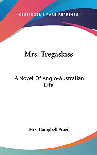 9780548554005: Mrs. Tregaskiss: A Novel Of Anglo-Australian Life
