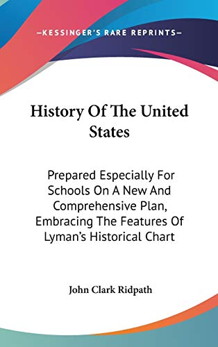 9780548555415: History Of The United States: Prepared Especially For Schools On A New And Comprehensive Plan, Embracing The Features Of Lyman's Historical Chart