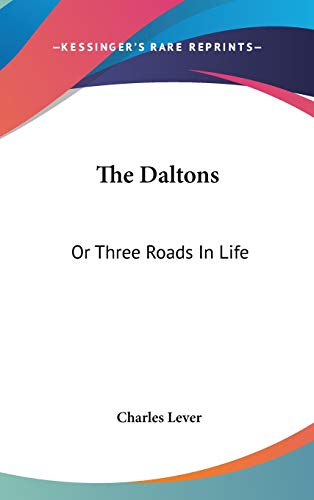 The Daltons: Or Three Roads In Life (0548556210) by Lever, Charles