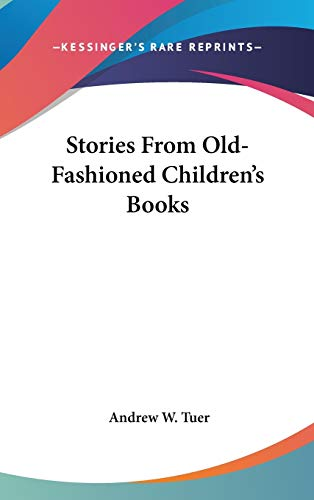 9780548557303: Stories From Old-Fashioned Children's Books