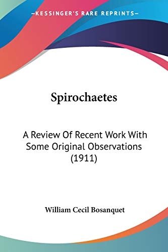 9780548566619: Spirochaetes: A Review Of Recent Work With Some Original Observations (1911)