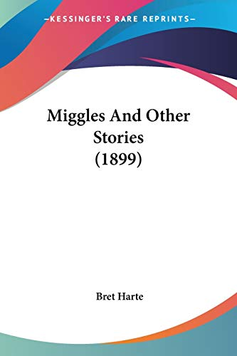 Little Blue Book No. 363) Miggles and: Harte, Bret