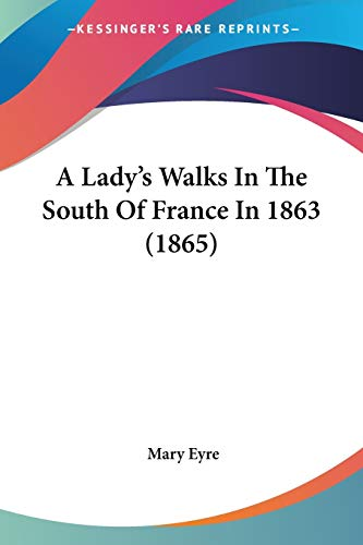 9780548579350: A Lady's Walks In The South Of France In 1863 (1865)