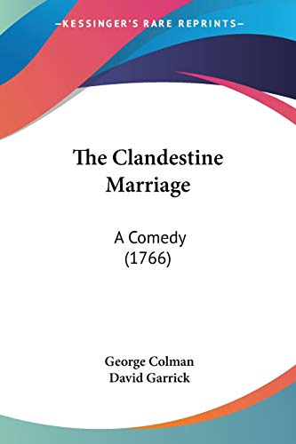 9780548579770: The Clandestine Marriage: A Comedy (1766)