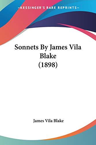 9780548580493: Sonnets By James Vila Blake (1898)