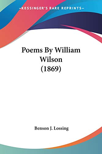 9780548581223: Poems By William Wilson (1869)