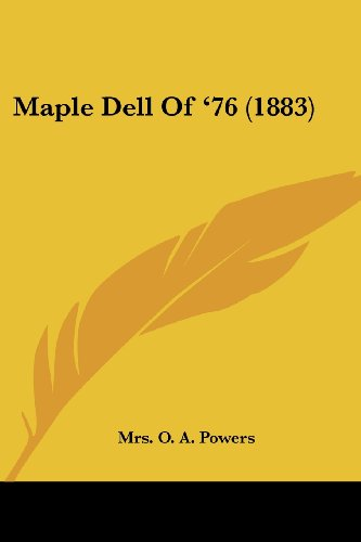 MAPLE DELL OF '76 1883: POWERS, MRS. O.