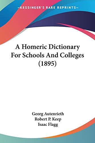 9780548584767: A Homeric Dictionary For Schools And Colleges (1895)