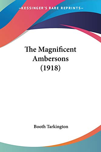 9780548596401: The Magnificent Ambersons (1918)