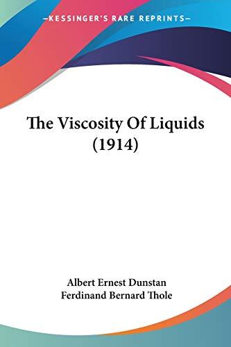 9780548597637: The Viscosity Of Liquids (1914)