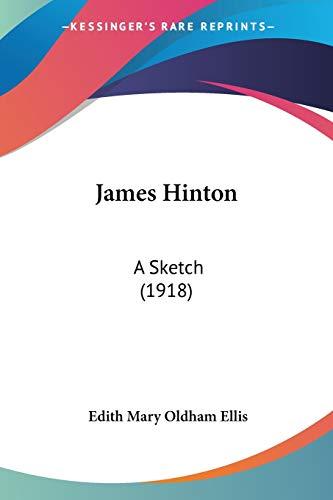 9780548600894: James Hinton: A Sketch (1918)