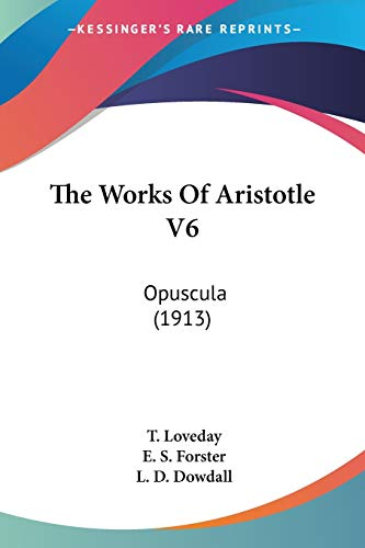 9780548603642: The Works of Aristotle: Opuscula 1913: 6