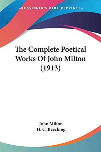 9780548606377: The Complete Poetical Works Of John Milton (1913)