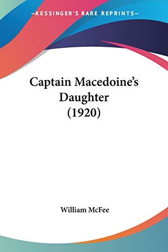 9780548607275: Captain Macedoine's Daughter (1920)