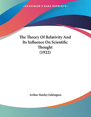 9780548614310: The Theory of Relativity and Its Influence on Scientific Thought (1922)