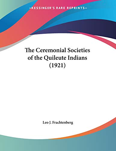 9780548614501: The Ceremonial Societies of the Quileute Indians (1921)