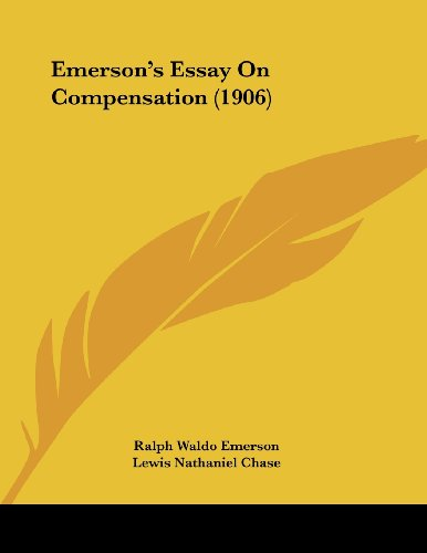 ralph emerson essay on compensation Free kindle book and epub digitized and proofread by project gutenberg.