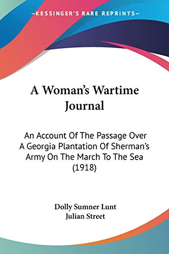 9780548617151: A Woman's Wartime Journal: An Account Of The Passage Over A Georgia Plantation Of Sherman's Army On The March To The Sea (1918)