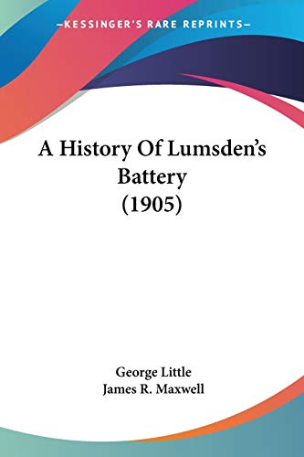 9780548617946: A History Of Lumsden's Battery (1905)