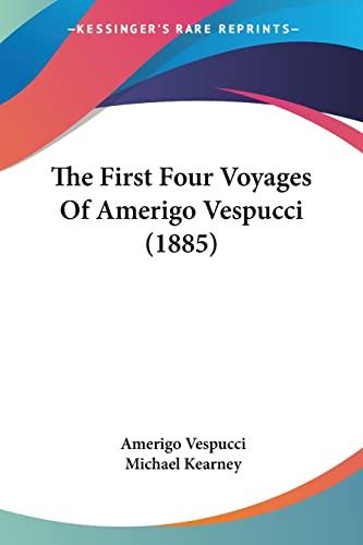 9780548618400: The First Four Voyages Of Amerigo Vespucci (1885)