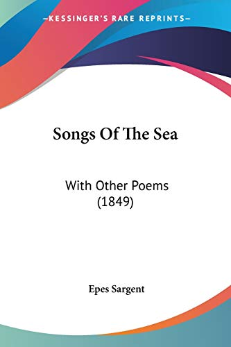 9780548627327: Songs Of The Sea: With Other Poems (1849)