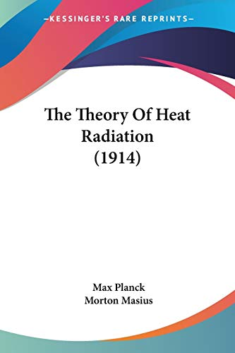 9780548629710: The Theory Of Heat Radiation (1914)