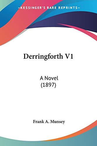 9780548631058: Derringforth V1: A Novel (1897)