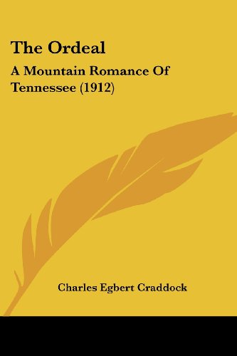 9780548632390: Ordeal: A Mountain Romance Of Tennessee (1912)