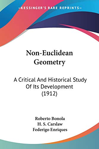 9780548632437: Non-Euclidean Geometry: A Critical And Historical Study Of Its Development (1912)