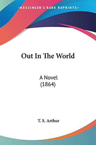 9780548634684: Out In The World: A Novel (1864)