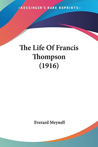 9780548638255: The Life Of Francis Thompson (1916)