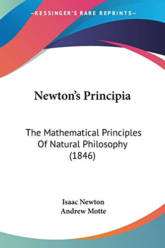 9780548644287: Newton's Principia: The Mathematical Principles Of Natural Philosophy (1846)