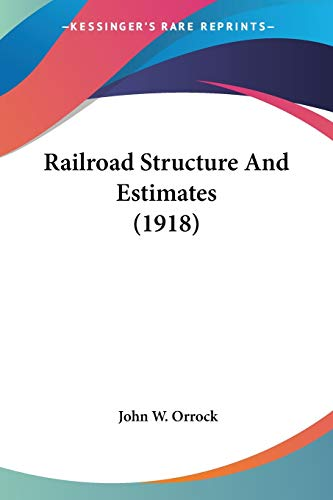9780548644423: Railroad Structure And Estimates (1918)
