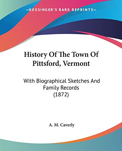 9780548645666: History Of The Town Of Pittsford, Vermont: With Biographical Sketches And Family Records (1872)