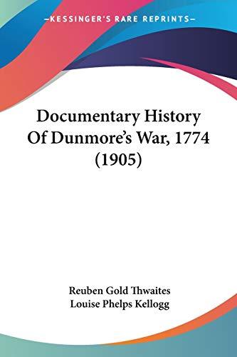 9780548649718: Documentary History Of Dunmore's War, 1774 (1905)
