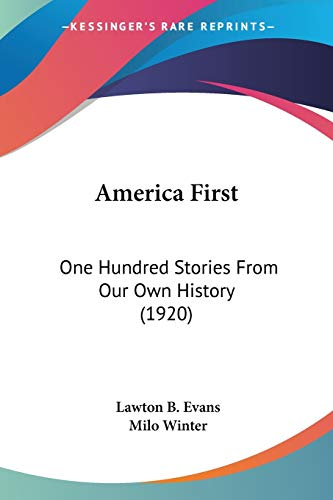 9780548650554: America First: One Hundred Stories From Our Own History (1920)