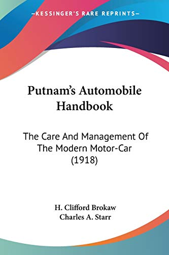 9780548656440: Putnam's Automobile Handbook: The Care And Management Of The Modern Motor-Car (1918)