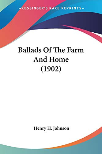 9780548663516: Ballads Of The Farm And Home (1902)