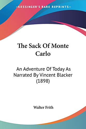 9780548667507: The Sack Of Monte Carlo: An Adventure Of Today As Narrated By Vincent Blacker (1898)