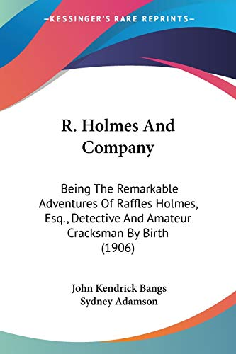 R. Holmes And Company: Being The Remarkable