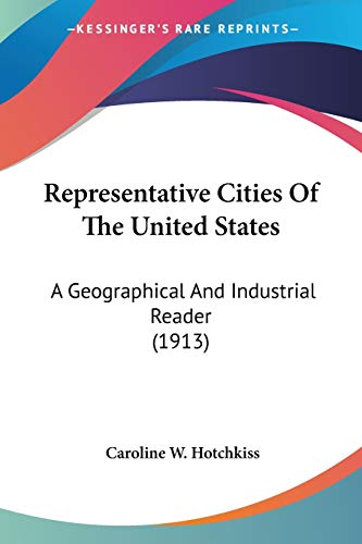 9780548669853: Representative Cities Of The United States: A Geographical And Industrial Reader (1913)