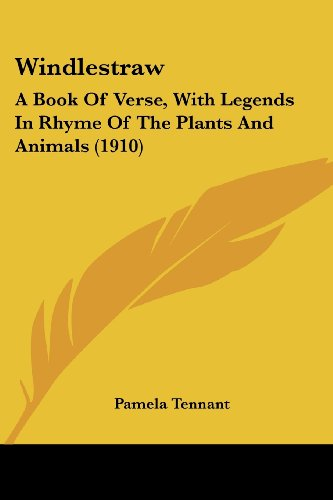 9780548678213: Windlestraw: A Book Of Verse, With Legends In Rhyme Of The Plants And Animals (1910)