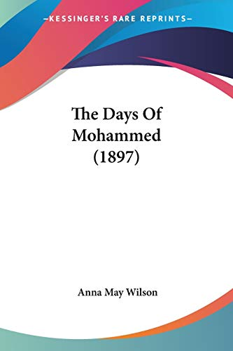 9780548679296: The Days Of Mohammed (1897)