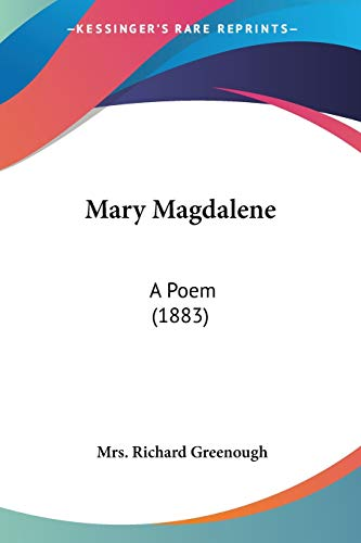 9780548680544: Mary Magdalene: A Poem (1883)