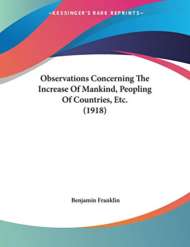 9780548686256: Observations Concerning The Increase Of Mankind, Peopling Of Countries, Etc. (1918)