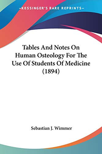 9780548690321: Tables And Notes On Human Osteology For The Use Of Students Of Medicine (1894)