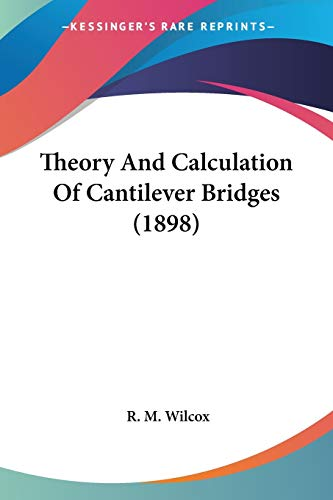 9780548690819: Theory And Calculation Of Cantilever Bridges (1898)