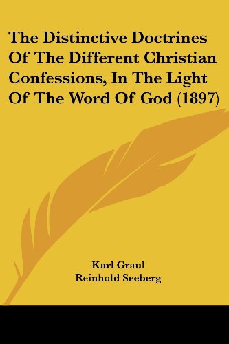 9780548704530: The Distinctive Doctrines Of The Different Christian Confessions, In The Light Of The Word Of God (1897)